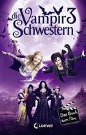Franziska Gehm: Die Vampirschwestern 3 - Das Buch zum Film