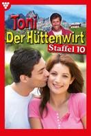 Friederike von Buchner: Toni der Hüttenwirt Staffel 10 – Heimatroman