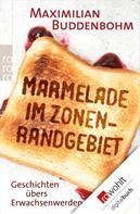 Maximilian Buddenbohm: Marmelade im Zonenrandgebiet ★★★★