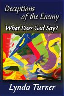 Lynda Turner: Deceptions of the Enemy - What Does God Say?