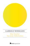 Gabriele Wohmann: Böse Streiche / Das dicke Wilhelmchen