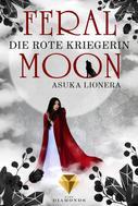 Asuka Lionera: Feral Moon 1: Die rote Kriegerin ★★★★★