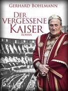 Gerhard Bohlmann: Der vergessene Kaiser ★★