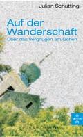 Julian Schutting: Auf der Wanderschaft