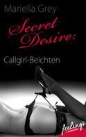 Mariella Grey: Secret Desire: Callgirl-Beichten ★★★