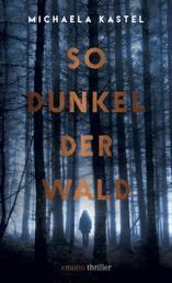 So Dunkel der Wald - Thriller