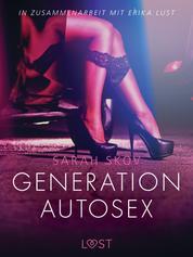 Generation Autosex: Erika Lust-Erotik