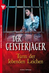 Der Geisterjäger 1 – Gruselroman - Turm der lebenden Leichen
