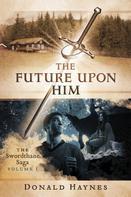 Donald Haynes: The Future Upon Him