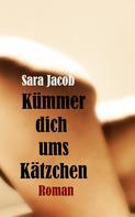 Sara Jacob: Kümmer dich ums Kätzchen