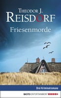 Theodor J. Reisdorf: Friesen-Morde ★★★★