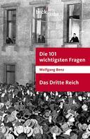 Wolfgang Benz: Die 101 wichtigsten Fragen - Das Dritte Reich ★★★★