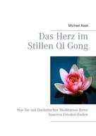 Michael Raab: Das Herz im Stillen Qi Gong ★★★★