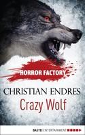 Christian Endres: Horror Factory - Crazy Wolf: Die Bestie in mir ★★★