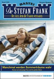 Dr. Stefan Frank 2460 - Arztroman - Manchmal werden Sommerträume wahr