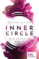 Sophie Oliver: Inner Circle - Wie Feuer im Regen ★★★★