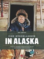 Eine Büroklammer in Alaska - Wie ich am Yukon meine Freiheit wiederfand