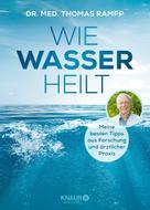 Dr. Thomas Rampp: Wie Wasser heilt ★★★★