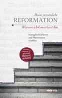 Maria Katharina Moser: Meine persönliche Reformation