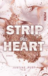 Strip this Heart - Roman. Eine New-Adult-Romance