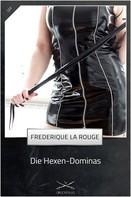Frederique La Rouge: Die Hexen-Dominas