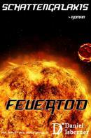 Daniel Isberner: Schattengalaxis - Feuertod ★★★