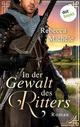 In der Gewalt des Ritters - Roman