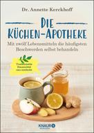 Dr. Annette Kerckhoff: Die Küchen-Apotheke ★★★★