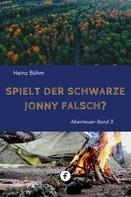 Heinz Böhm: Spielt der schwarze Jonny falsch?