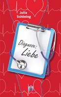 Julia Schöning: Diagnose: Liebe ★★★★