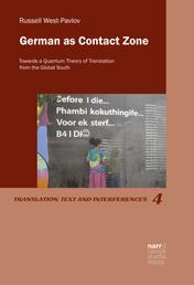 German as Contact Zone - Towards a Quantum Theory of Translation from the Global South