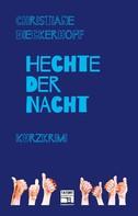Christiane Dieckerhoff: Hechte der Nacht