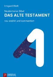 Neukirchener Bibel - Das Alte Testament - neu erzählt und kommentiert