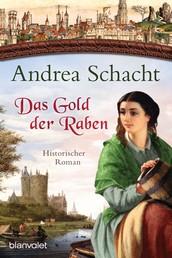 Das Gold der Raben - Historischer Roman