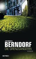 Jacques Berndorf: Die Grenzgängerin ★★★★