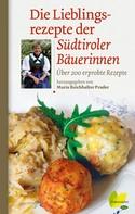 Maria Reichhalter-Prader: Die Lieblingsrezepte der Südtiroler Bäuerinnen ★★★★