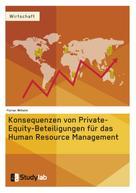 Florian Wilhelm: Konsequenzen von Private-Equity-Beteiligungen für das Human Resource Management