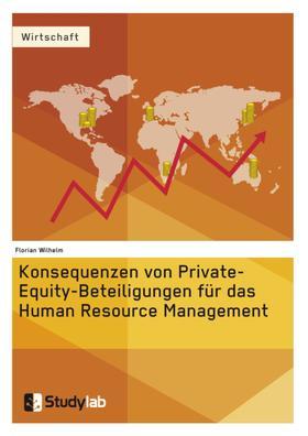 Konsequenzen von Private-Equity-Beteiligungen für das Human Resource Management