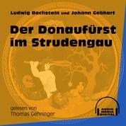 Der Donaufürst im Strudengau (Ungekürzt)