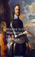 Sir Walter Scott: Woodstock; or, the Cavalier