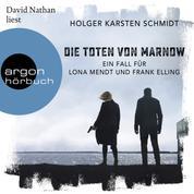 Die Toten von Marnow - Ein Fall für Lona Mendt und Frank Elling (Gekürzte Lesung)