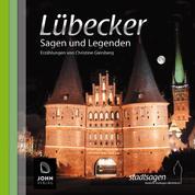 Lübecker Sagen und Legenden - Stadtsagen Lübeck