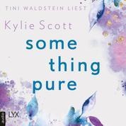 Something Pure (Ungekürzt)