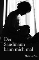Marie Lu Pera: Der Sandmann kann mich mal ★★★★