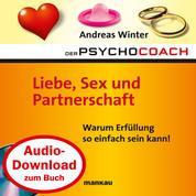 """Starthilfe-Hörbuch-Download zum Buch """"Der Psychocoach 4: Liebe, Sex und Partnerschaft"""" - Warum Erfüllung so einfach sein kann!"""