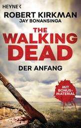 The Walking Dead - Der Anfang - Zwei Romane in einem Band