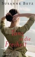 Susanne Betz: Tanz in die Freiheit ★★★★