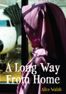 Alice Walsh: A Long Way from Home
