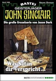 John Sinclair - Folge 1986 - Was Satan dir verspricht ...