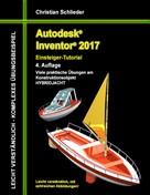 Christian Schlieder: Autodesk Inventor 2017 - Einsteiger-Tutorial Hybridjacht